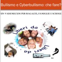 Bullismo e Cyberbullismo: che fare? Un vademecum per ragazzi, famiglie e scuole