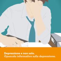 Depressione e non solo. Opuscolo informativo sulla depressione.