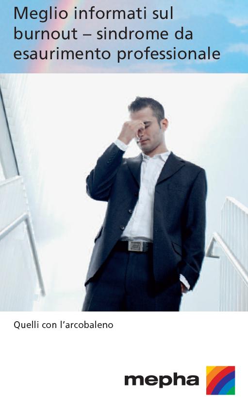 Meglio informati sul burnout – sindrome da esaurimentol professionale