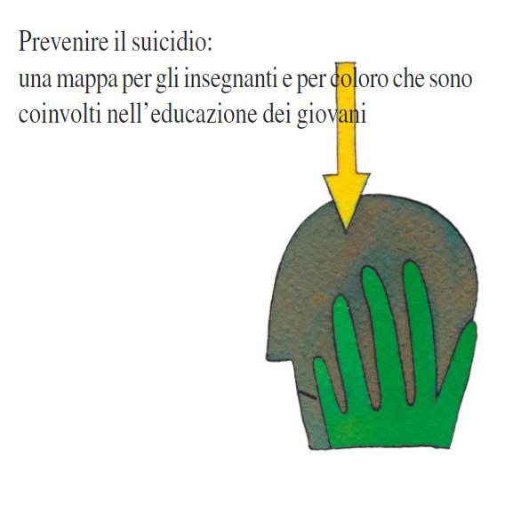Prevenire il suicidio – una mappa per insegnanti