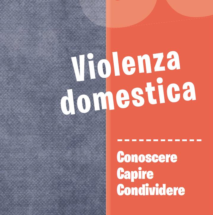 Violenza domestica – Conoscere Capire Condividere